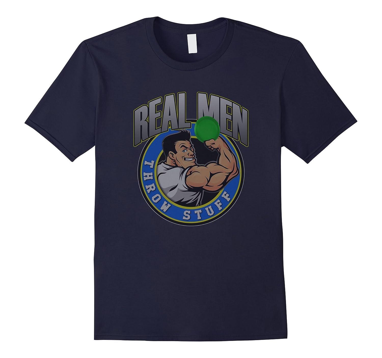 Real Men Throw Stuff Funny Disc Golf T-Shirt-Vaci
