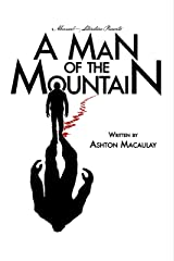A Man of the Mountain Kindle Edition