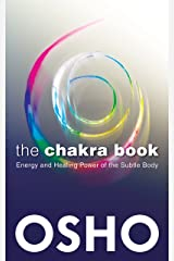 The Chakra Book: Energy and Healing Power of the Subtle Body Kindle Edition