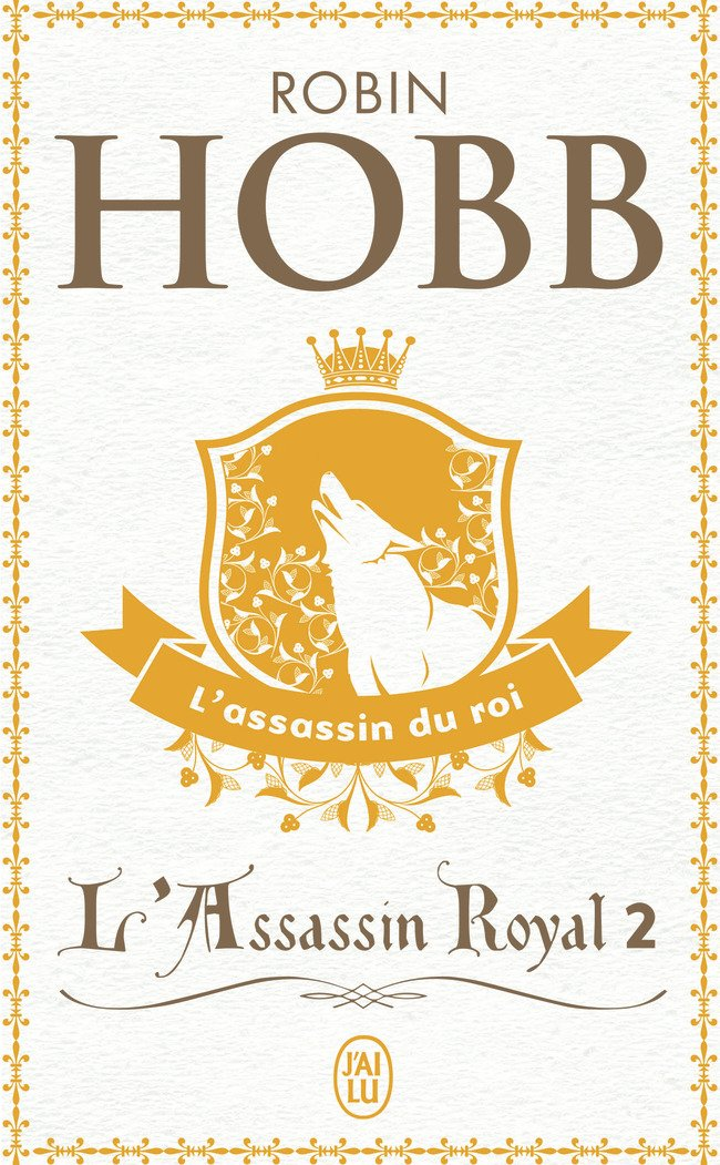 L'Assassin Royal, tome 2 : L'Assassin du roi Poche – 30 septembre 2001 Robin Hobb A. Mousnier-Lompré L' Assassin Royal J' ai lu