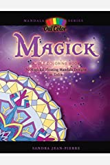 Magick: Adult Coloring Book with 30 Magickal Floating Mandala Designs to Color (Mandala Series) Paperback
