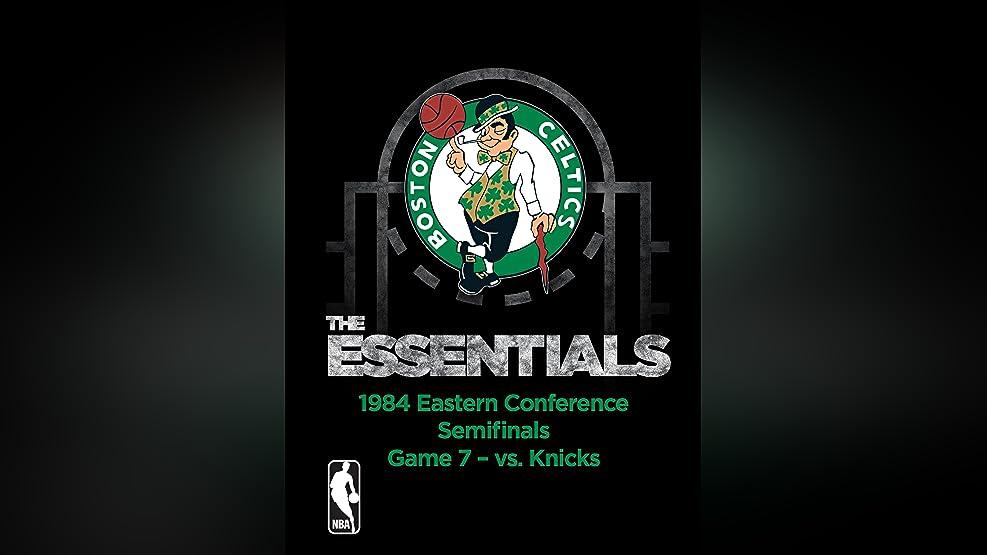 NBA The Essentials: Boston Celtics 1984 Eastern Conference Semifinals Game 7 vs. Knicks
