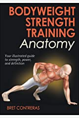 Bodyweight Strength Training Anatomy Kindle Edition