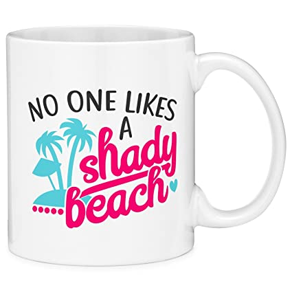 e7f7aad653d Amazon.com: HaiZhen 11oz Coffee Mugs No One Likes a Shady Beach ...