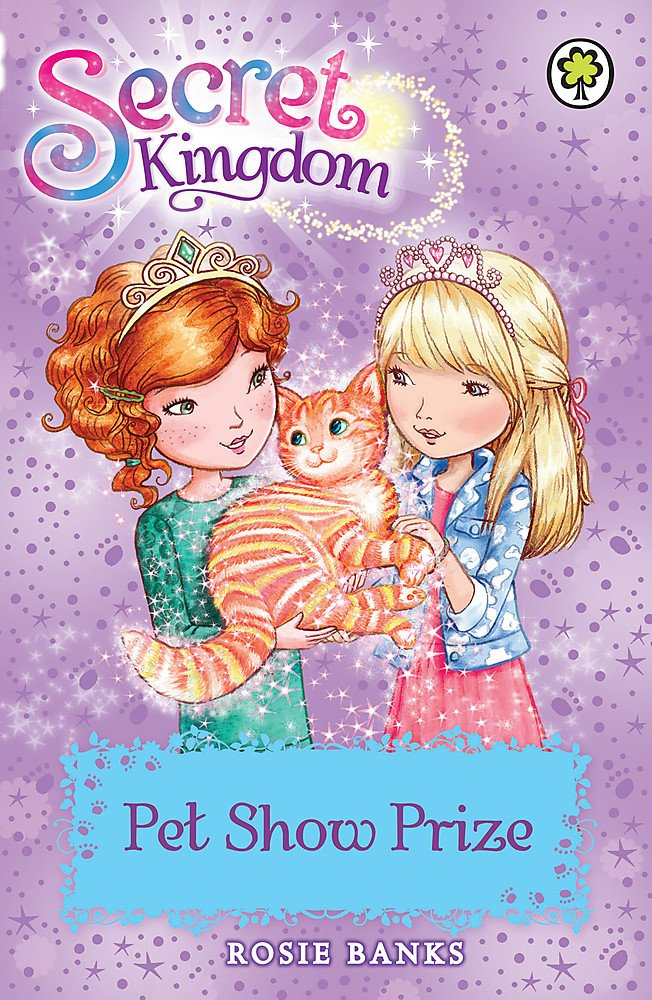 Secret Kingdom: 29: Pet Show Prize ebook