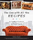 The One with All the Recipes: An Unofficial Cookbook for Fans of Friends (English Edition)