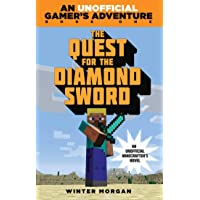 The Quest for the Diamond Sword: An Unofficial Gamer?s Adventure, Book One
