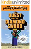 The Quest for the Diamond Sword: An Unofficial Gamer?s Adventure, Book One (An Unofficial Gamer's Adventure 1)