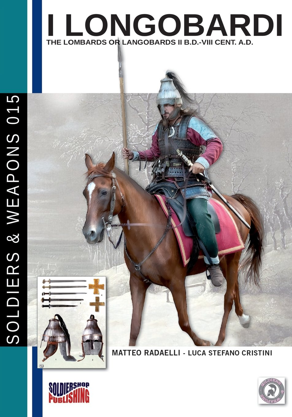 Read Online I Longobardi: The Lombards or Longobards II b.C-VIII cent. a.C. (Soldiers, Weapons & Uniforms) (Volume 15) (Italian Edition) pdf