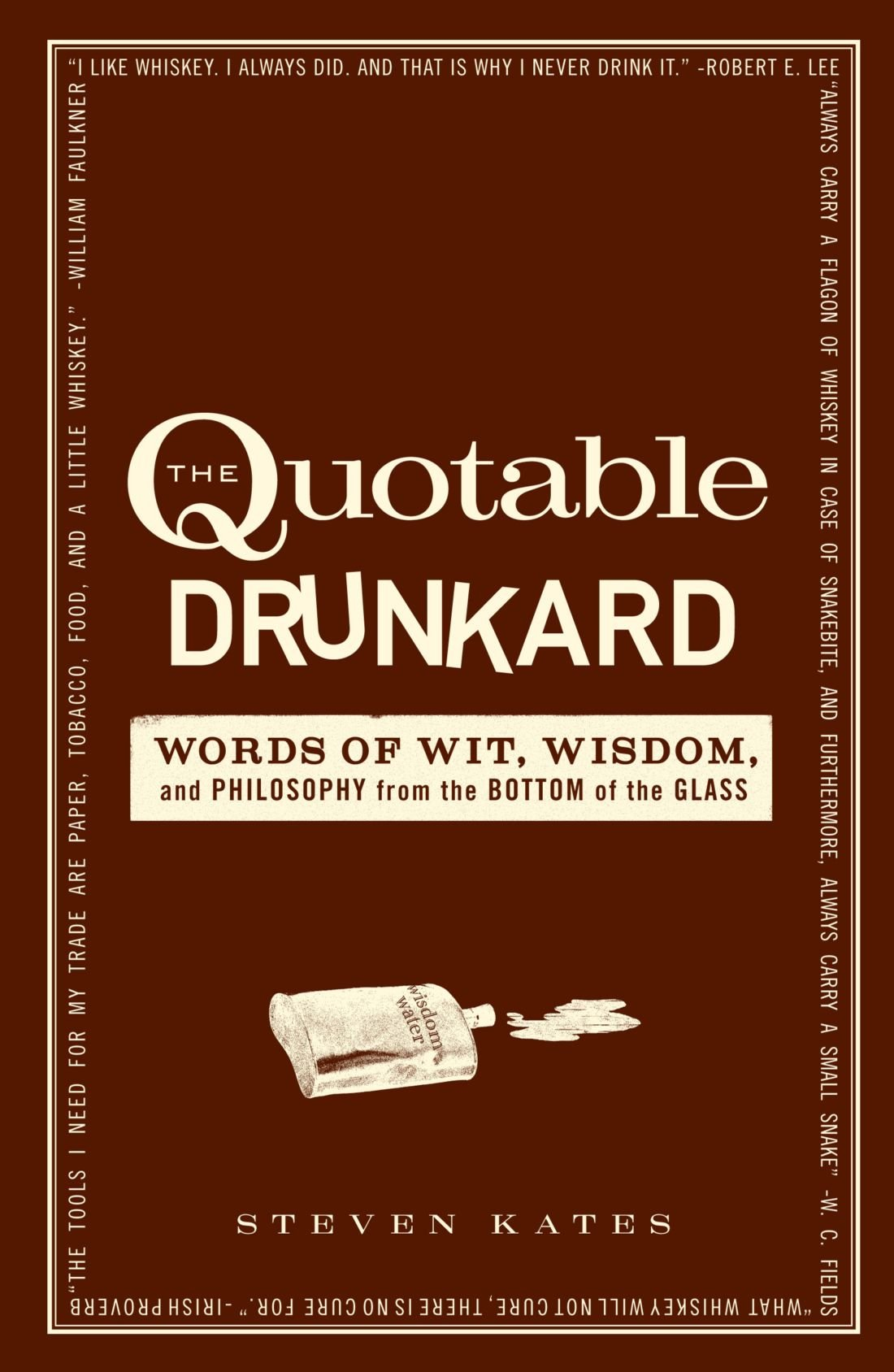The Quotable Drunkard: Words of Wit, Wisdom, and Philosophy