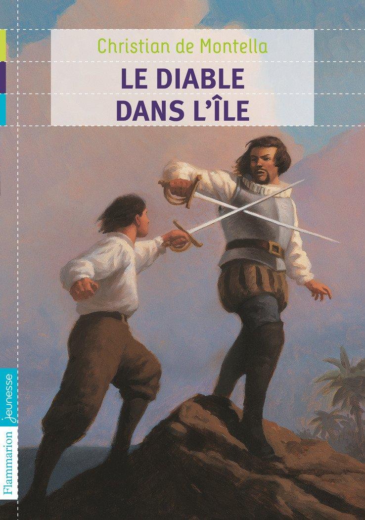 Le diable dans l'ile Poche – 28 août 2010 Christian de Montella Le diable dans l'ile Flammarion jeunesse 2081242028