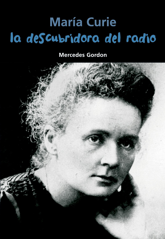Download La descubridora del radio: María Curie (Biografía joven) (Spanish Edition) ebook