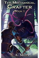 The Mechanical Crafter - Book 1 (A LitRPG series) (The Mechanical Crafter series) Kindle Edition
