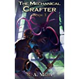 The Mechanical Crafter - Book 1 (A LitRPG series) (The Mechanical Crafter series)