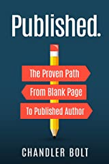 Published.: The Proven Path From Blank Page to Published Author Kindle Edition