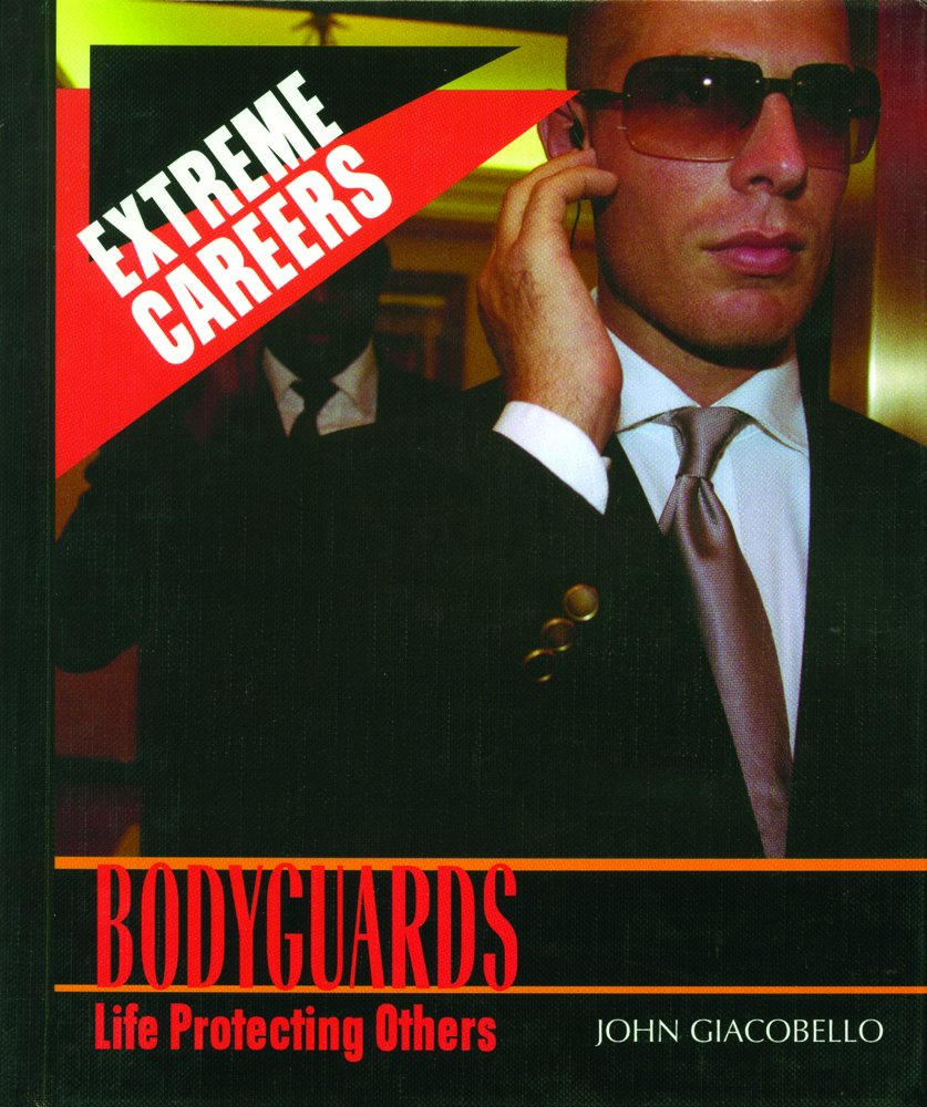 Read Online Bodyguards: Life Protecting Others (Extreme Careers) pdf
