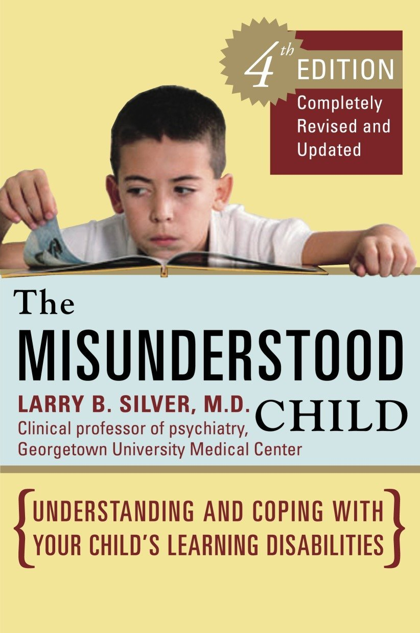 The Misunderstood Child, Fourth Edition: Understanding and Coping with Your Child's Learning Disabilities pdf