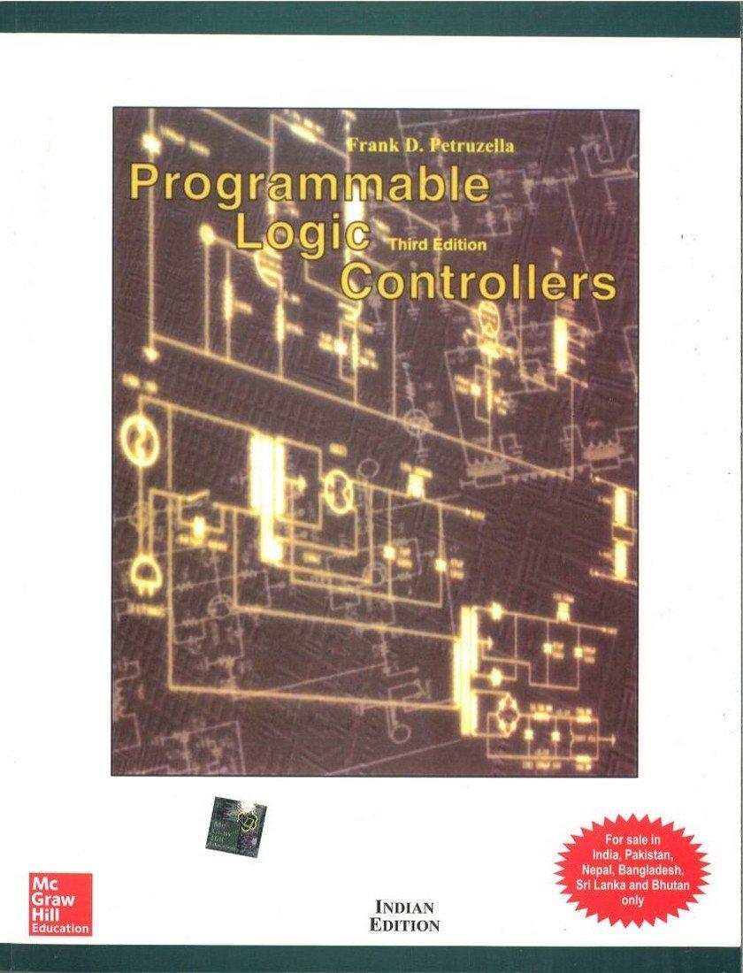 Programmable Logic Controllers: Frank Petruzella: 9780071067386:  Amazon.com: Books