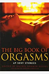 The Big Book of Orgasms: 69 Sexy Stories Paperback