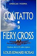 Contatto a Fiery Cross: Qualcun altro si è unito al gioco (Cronache del contatto Vol. 2) (Italian Edition) Kindle Edition