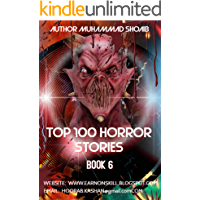 Top 100 horror Stories : Book 6: This book is collection of top horror, suspense, ghost, terror & fully fun. So don't miss and read must…. (English Edition)