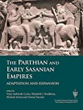 The Parthian and Early Sasanian Empires: Adaptation and Expansion (British Institute of Persian Studies Archaeological Monograph Series)