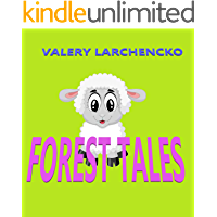 Forest Tales: Fairy Tales About Animals. Really, we do have so much in common! (Kid stories Book 2) (English Edition)