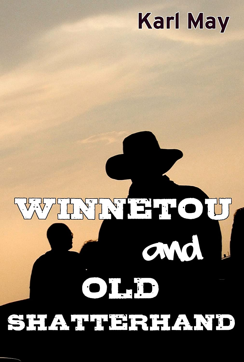 Winnetou and Old Shatterhand (Old Shatterhand Series Book 1 ...