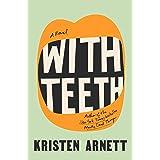 With Teeth: A Novel