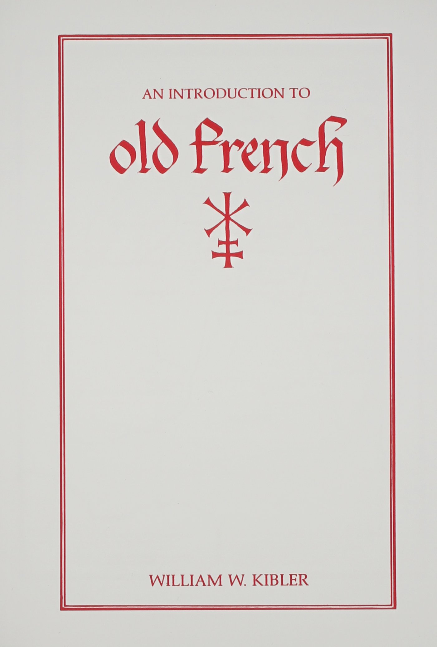 An Introduction to Old French (Introductions to Older Languages) by Brand: Modern Language Assn of Amer