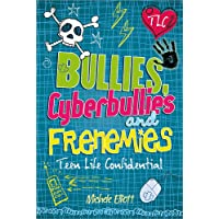 Bullies, Cyberbullies and Frenemies (Teen Life Confidential)