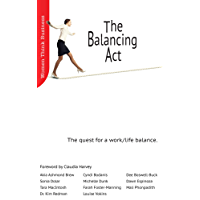 The Balancing Act: The quest for a work/life balance. (Women Think Business Book 1)