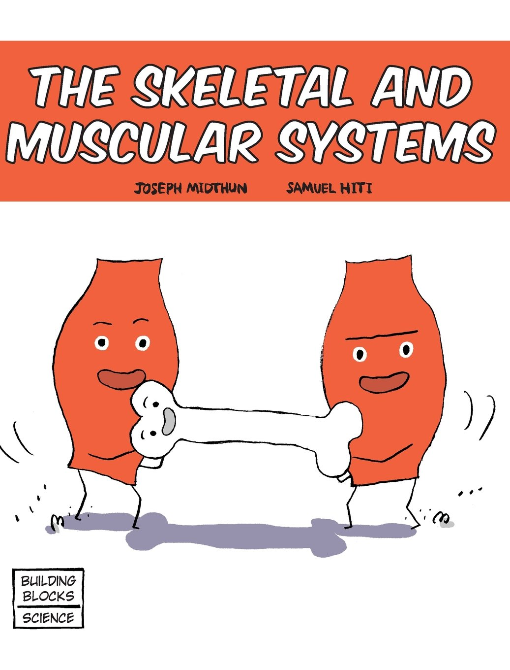 Skeletal And Muscular Systems Building Blocks Of Life Science 1