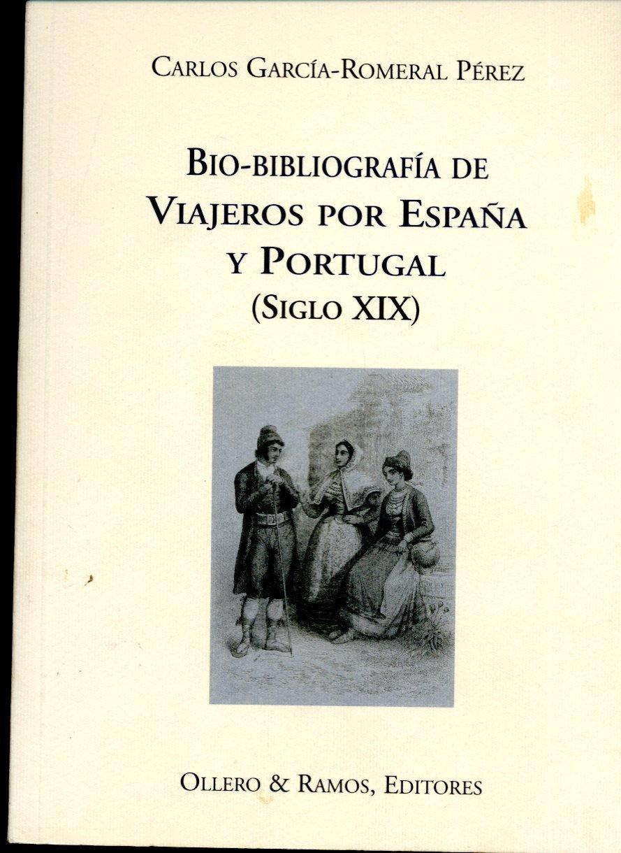 Bio-bibliografia de viajeros por España y Portugal siglo 19: Amazon.es: Garcia-Romeral Perez, Carlos: Libros