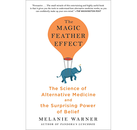 The Magic Feather Effect The Science Of Alternative Medicine And The Surprising Power Of Belief Kindle Edition By Warner Melanie Professional Technical Kindle Ebooks Amazon Com