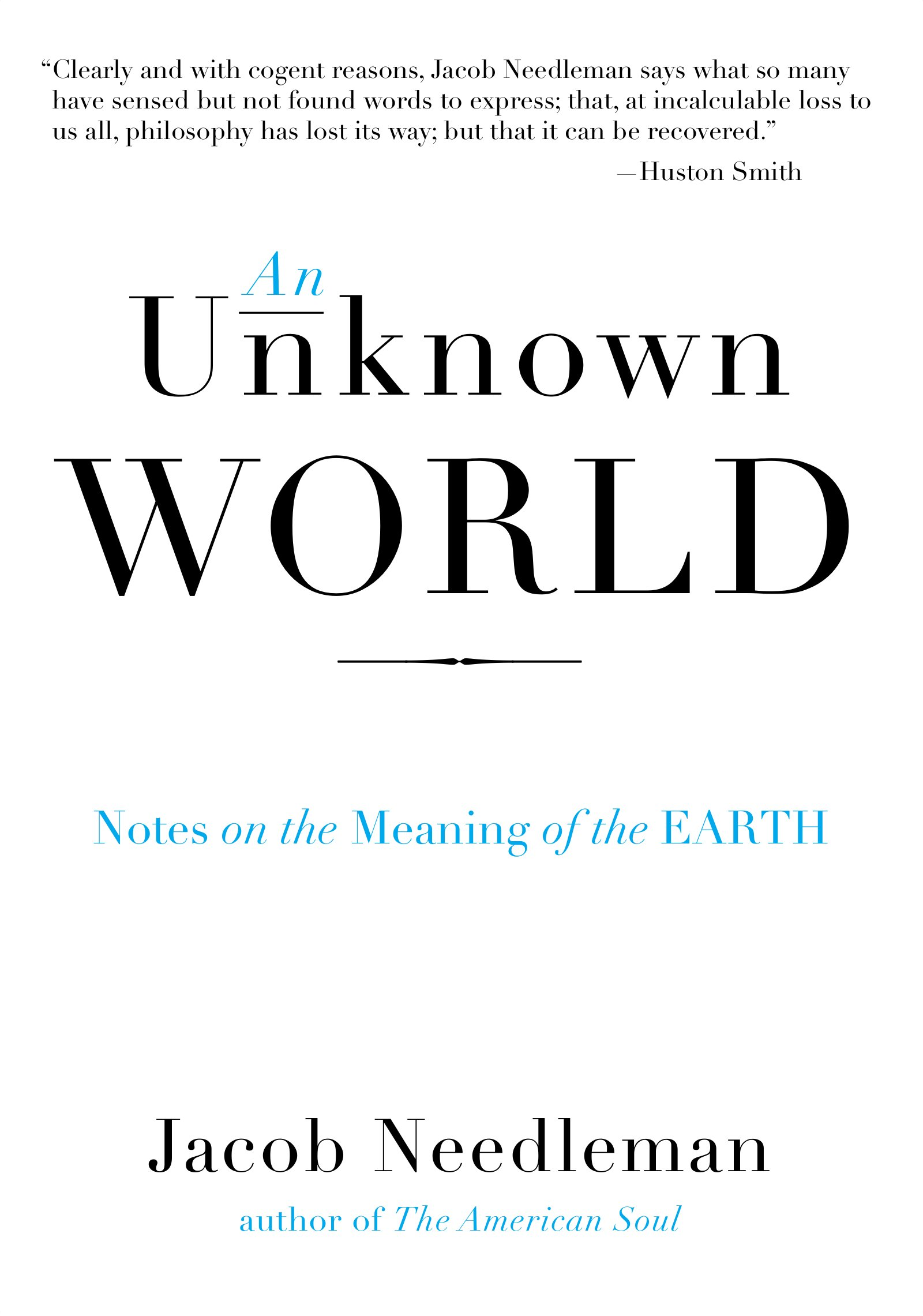 An Unknown World  Notes On The Meaning Of The Earth  English Edition