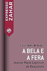 A Bela e a Fera: Um conto de fadas