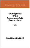 GG - Grundgesetz für die Bundesrepublik Deutschland: Stand: 01.01.2018