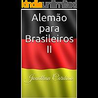 Alemão para Brasileiros II: Jonathan Cardoso (Alemão para Brasileiros Vol. II Livro 2)
