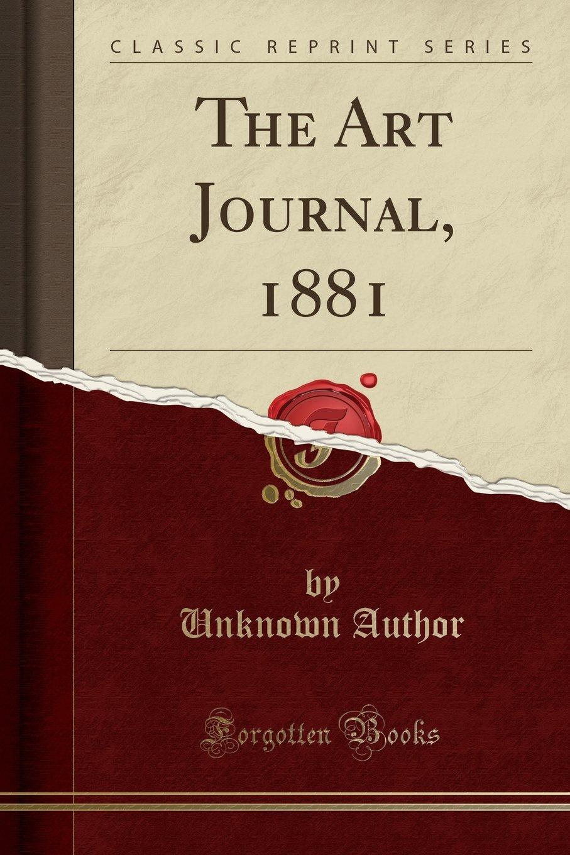 The Art Journal, 1881 (Classic Reprint) ebook