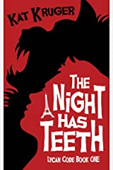 The Night Has Teeth (Lycan Code Book 1) Kindle Edition