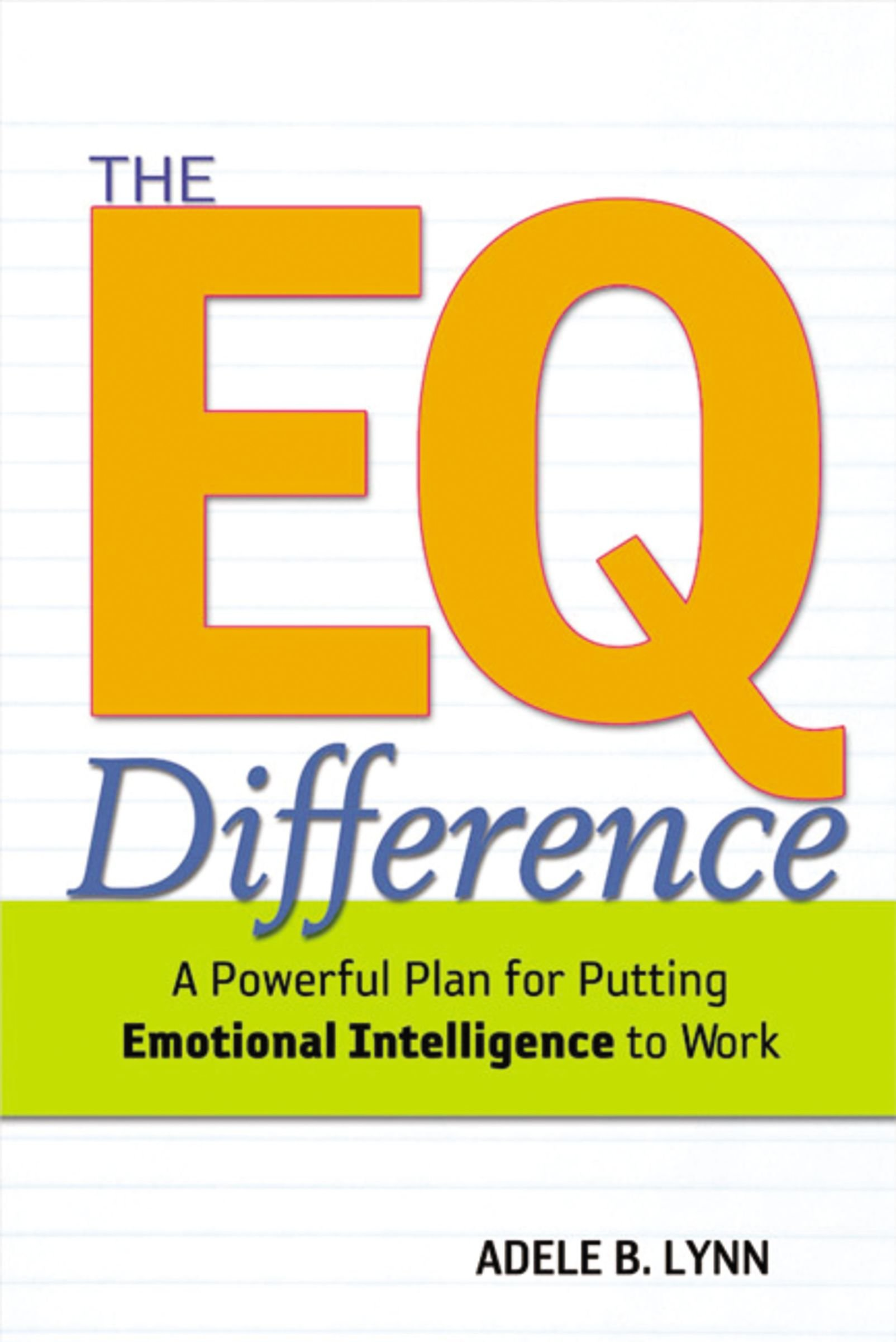Download The EQ Difference: A Powerful Plan for Putting Emotional Intelligence to Work PDF