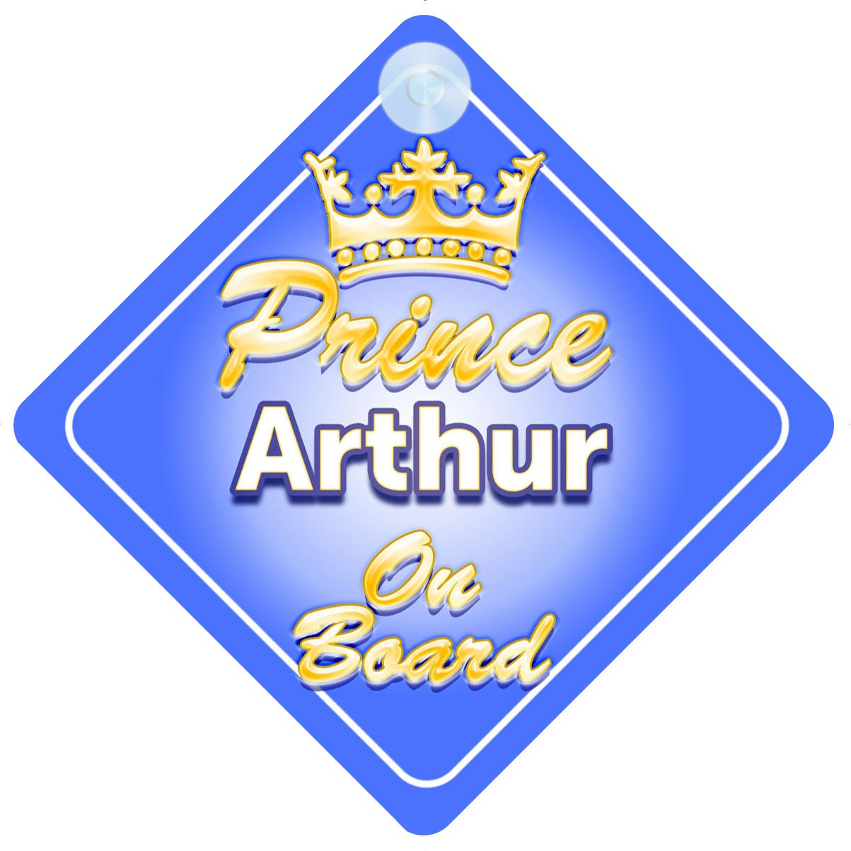 Crown Prince Arthur On Board Personalised Baby / Child Boys Car Sign Quality Goods Ltd