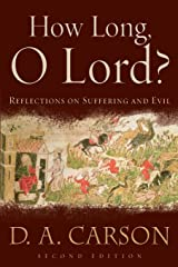 How Long, O Lord?: Reflections on Suffering and Evil Paperback