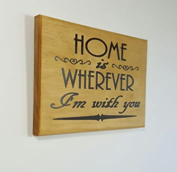 Amazon.com: Home Is Wherever I\'m with You- Solid Wood Home Wall ...