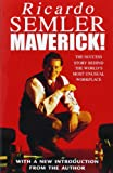 Maverick: The Success Story Behind the World's Most Unusual Workshop