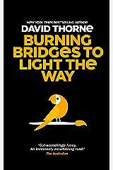 Burning Bridges to Light the Way Kindle Edition