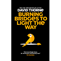 Burning Bridges to Light the Way (English Edition)