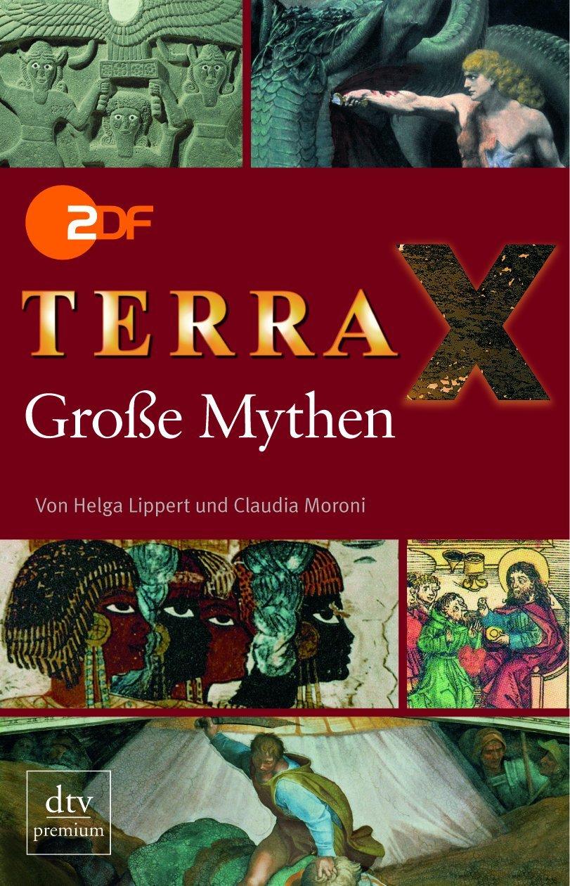 ZDF Terra X Große Mythen: Amazon.de: Helga Lippert, Claudia Moroni ...