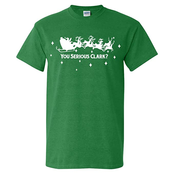 c298495bf0846 You Serious Clark Christmas Funny T Shirt - Small - Antique Irish Green